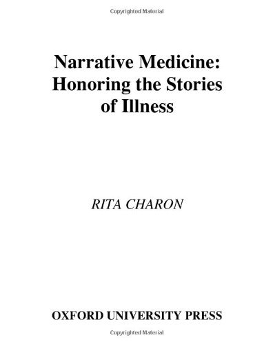 Narrative Medicine: Honoring the Stories of Illness by Rita Charon (2006-04-06)