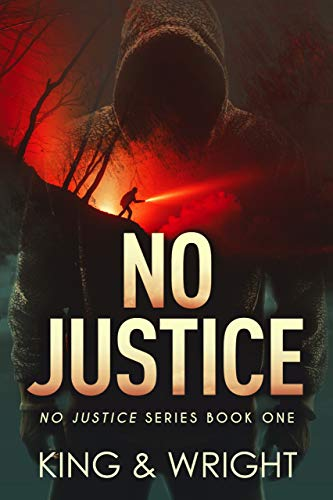 No Justice by [Nolon King, David W. Wright]