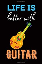 Life is Better with Guitar: Guitar Blank Lined Notebook for Men and Women