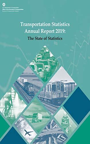 Transportation Statistics Annual Report 2019: The State of Statistics