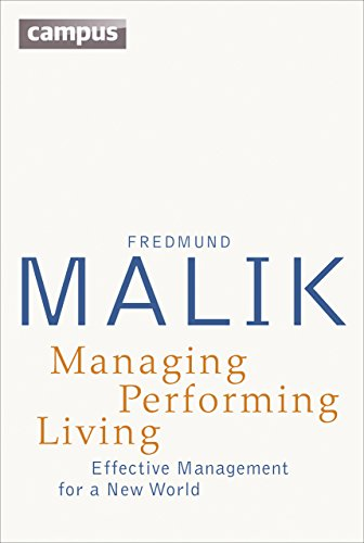 Managing Performing Living: Effective Management for a New World