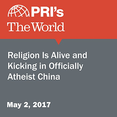 Religion Is Alive and Kicking in Officially Atheist China cover art