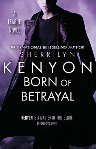 Born of Betrayal (League Book 8) (English Edition)