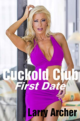 Cuckold Club - First Date: Cheating Housewives and Their Bulls