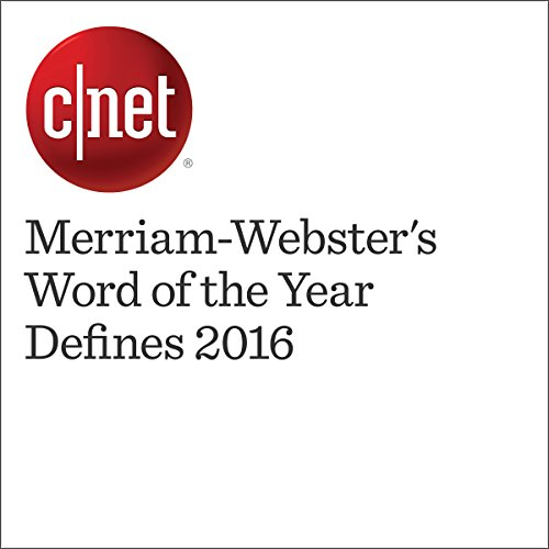 Merriam-Webster's Word of the Year Defines 2016 audiobook cover art