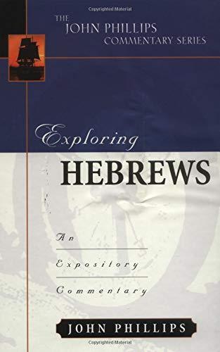 Exploring Hebrews (John Phillips Commentary Series)