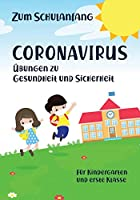 Zum Schulanfang Coronavirus Uebungen zu Gesundheit und Sicherheit fuer Kindergarten und erste Klasse