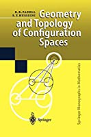 Geometry and Topology of Configuration Spaces (Springer Monographs in Mathematics)