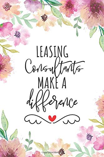 Leasing Consultants Make A Difference: Blank Lined Journal/Notebook for Leasing Consultants, Leasing Practitioner, Perfect Leasing Consultant Gifts