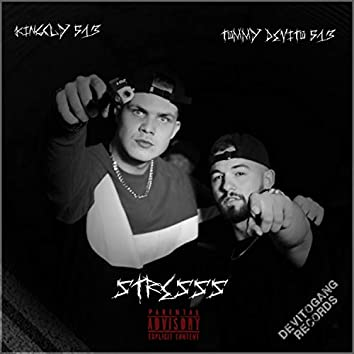 Stresss (feat. Tommy Devito 513)