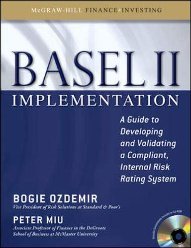 Download Basel II Implementation: A Guide to Developing and Validating a Compliant, Internal Risk Rating System 0071591303