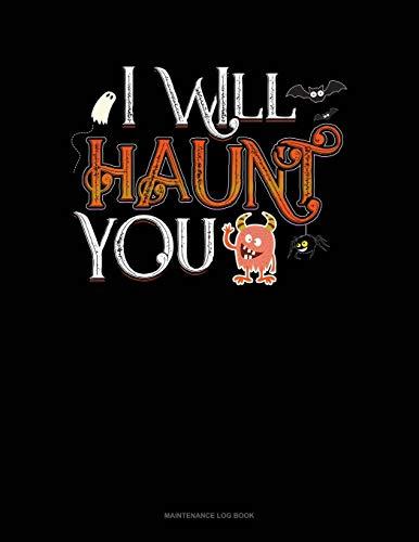 I Will Haunt You: Maintenance Log Book: 485