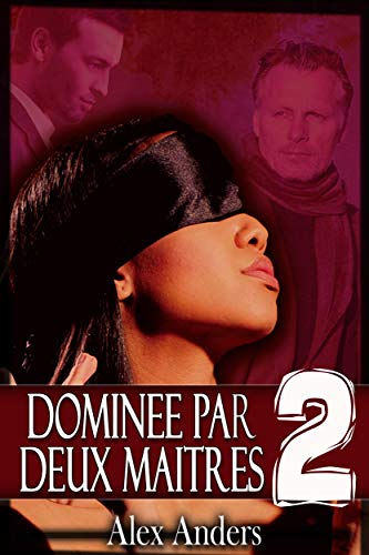 Dominée par deux maîtres 2 (French Edition)