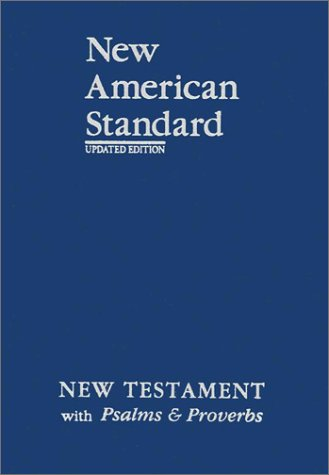 Compare Textbook Prices for New American Standard New Testament with Psalms and Proverbs; Blue Imitation Leather 1995 Edition ISBN 9781885217868 by The Lockman Foundation,Foundation, The Lockman,Foundation Publications
