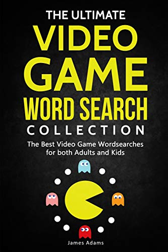 The Ultimate Video Game Word Search Collection: The Best Video Game Wordsearches for both Adults and Kids