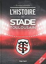 L'histoire du Stade toulousain -Edition mise à jour- d'Etienne Labrunie