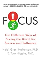 Focus: Use Different Ways of Seeing the World for Success and Influence