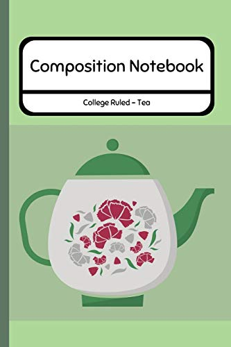 Composition Notebook College Ruled - Tea: Professional Journal for School / Work