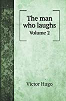 The man who laughs: Volume 2