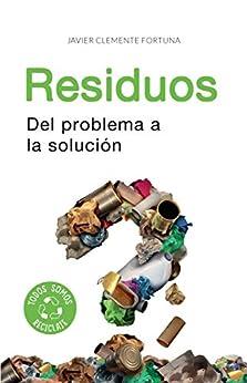 Book's Cover of Residuos: Del problema a la solución [Print Replica] Versión Kindle