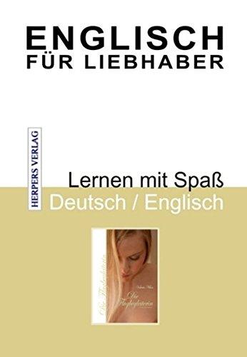 Englisch für Liebhaber - Die Flugbegleiterin: Lernen mit Spaß - Deutsch / Englisch