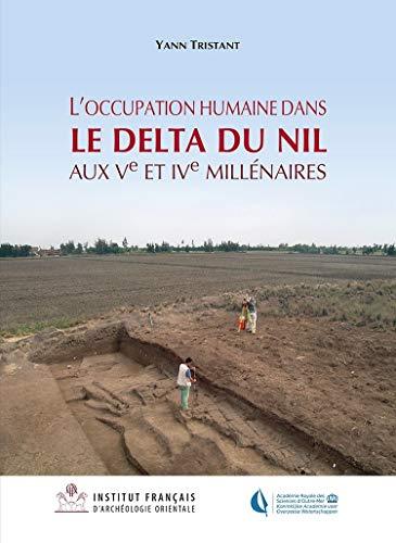[画像:L'Occupation Humaine Dans Le Delta Du Nil Aux Ve Et Ive Millenaires: Approche Geoarcheologique a Partir de la Region de Samara (Delta Oriental) (Bibliotheque D'Etude)]