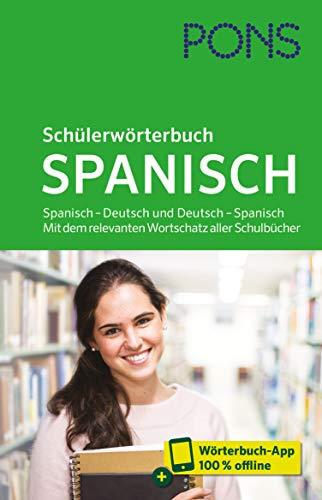 PONS Schülerwörterbuch Spanisch: Spanisch – Deutsch und Deutsch – Spanisch. Mit dem relevanten Wortschatz aller Schulbücher