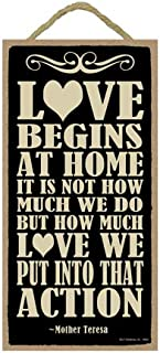SJT ENTERPRISES, INC. Mother Teresa - Love Begins at Home. It is not How Much we do, but How Much Love we Put into That Action 5