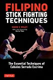 Filipino Stick Fighting Techniques: The Essential Techniques of Cabales Serrada Escrima - M. Wiley