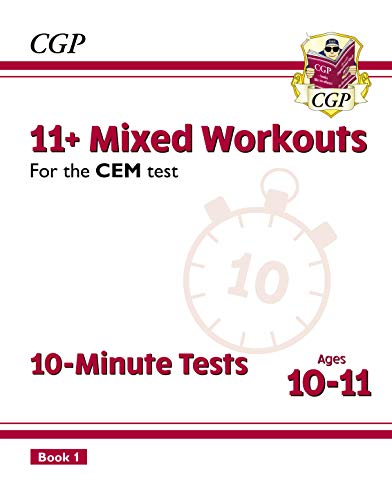 11+ CEM 10-Minute Tests: Mixed Workouts - Ages 10-11 Book 1 : superb eleven plus preparation from the revision experts (CGP 11+ CEM) (English Edition)