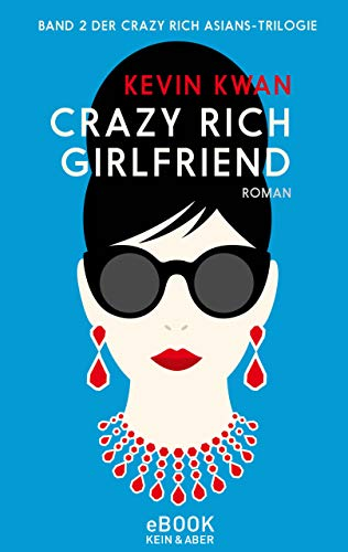 Crazy Rich Girlfriend (Crazy Rich Asians Serie 2)