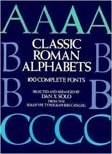 Classic Roman Alphabets: 100 Complete Fonts: One Hundred Complete Fonts (Dover Pictorial Archive Series)