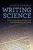 Writing Science: How to Write Papers That Get Cited and Proposals That Get Funded - Joshua Schimel