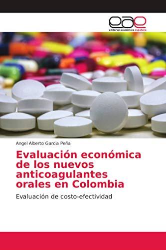 Evaluación económica de los nuevos anticoagulantes orales en Colombia: Evaluación de costo-efectividad