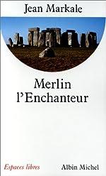 Merlin l'Enchanteur ou l'Eternelle quête magique de Jean Markale