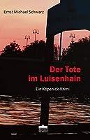 Der Tote im Luisenhain: Ein Koepenick-Krimi