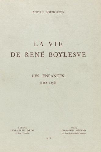 La Vie de Rene Boylesve
