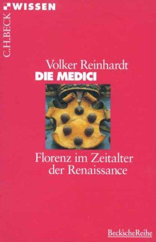Die Medici: Florenz im Zeitalter der Renaissance (Beck'sche Reihe 2028)