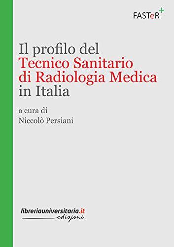 Il profilo del tecnico sanitario di radiologia medica in Italia