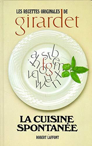 LA CUISINE SPONTANEE (Les recettes originales de...)