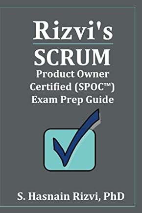 Rizvis Scrum Product Owner Certified (SPOC™) Exam Prep Guide