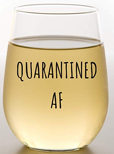 Quarantined AF Wine Glass - Funny For Social Distancing - Stay At Home Quarantine Wine Glass For Women, Wife, Mom, Sister, Or Friends - Birthday Quarantine For Wine Lovers