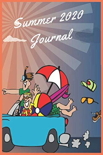 Summer 2020 Journal: Keep track of summer adventures with a fun daily activity and log book , 3 months worth of journal pages plus creative activities