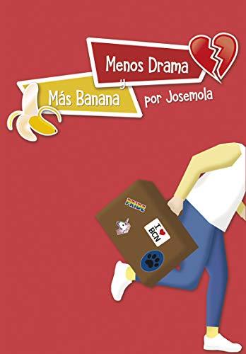 Menos drama y más banana (NARRATIVA)