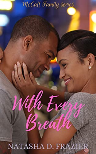 With Every Breath (McCall Family Series Book 1) by [Natasha D. Frazier]
