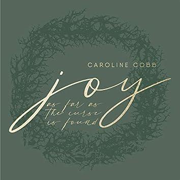 Joy (As Far as the Curse Is Found)