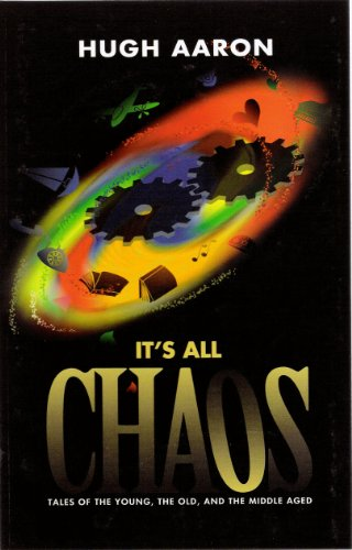 Book: IT'S ALL CHAOS by Hugh Aaron