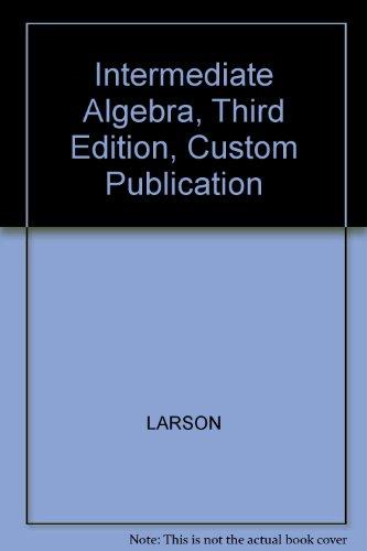 Intermediate Algebra, Third Edition, Custom Publication