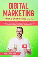 Digital Marketing for Beginners 2020: Intensive Course on Digital Marketing That Allows You to Learn How to Sell your Product or Propose Yourself to Major Companies as a Social Media Manager
