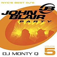 John Blair Party NYC's Best DJ's 5: Monty Q